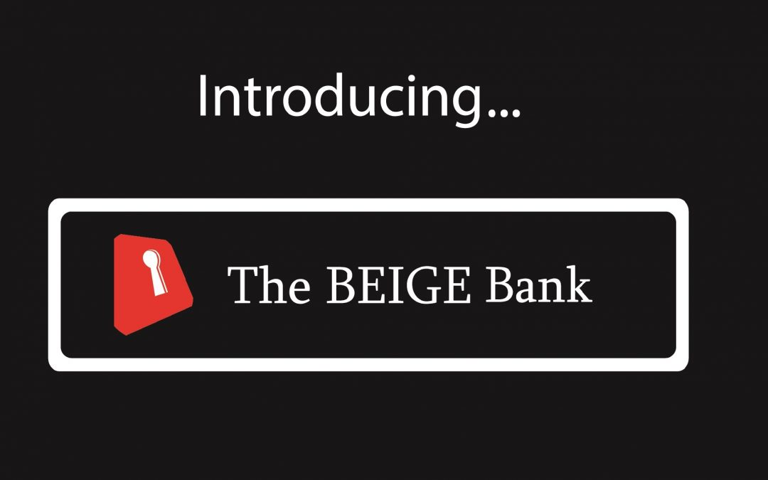 The BEIGE Bank commences operations